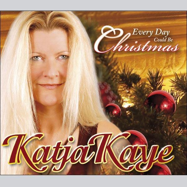 Katja Kaye - Download - Every Day Could Be Christmas